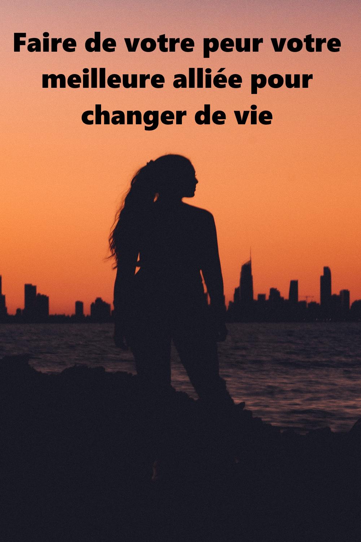 La peur de passer à côté de sa vie peut être plus puissante que la peur de changer de vie ! Comment utiliser votre peur comme un moteur de changement?