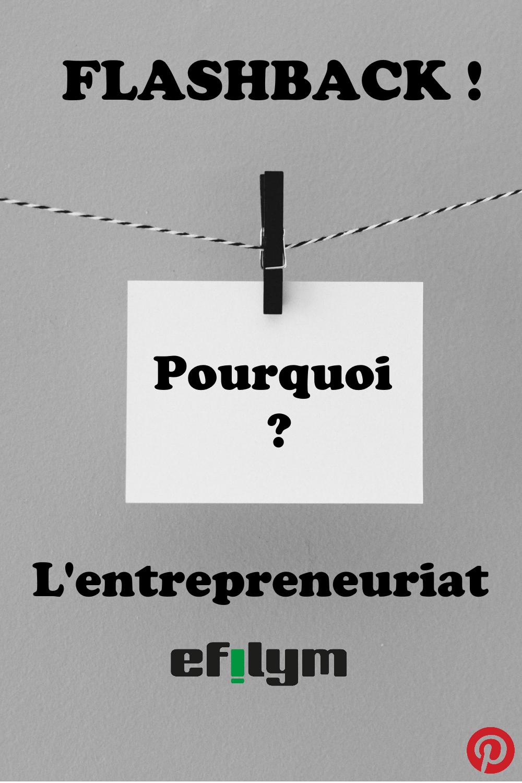 FLASHBACK! Pourquoi l'entrepreneuriat?