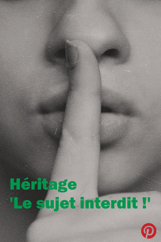 Heritage - Le sujet interdit !