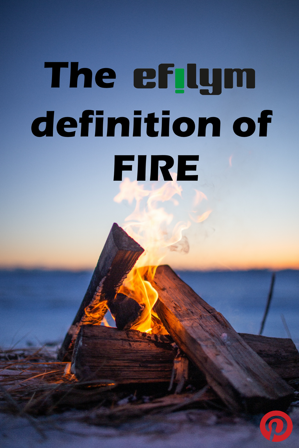 The EFILYM definition of FIRE