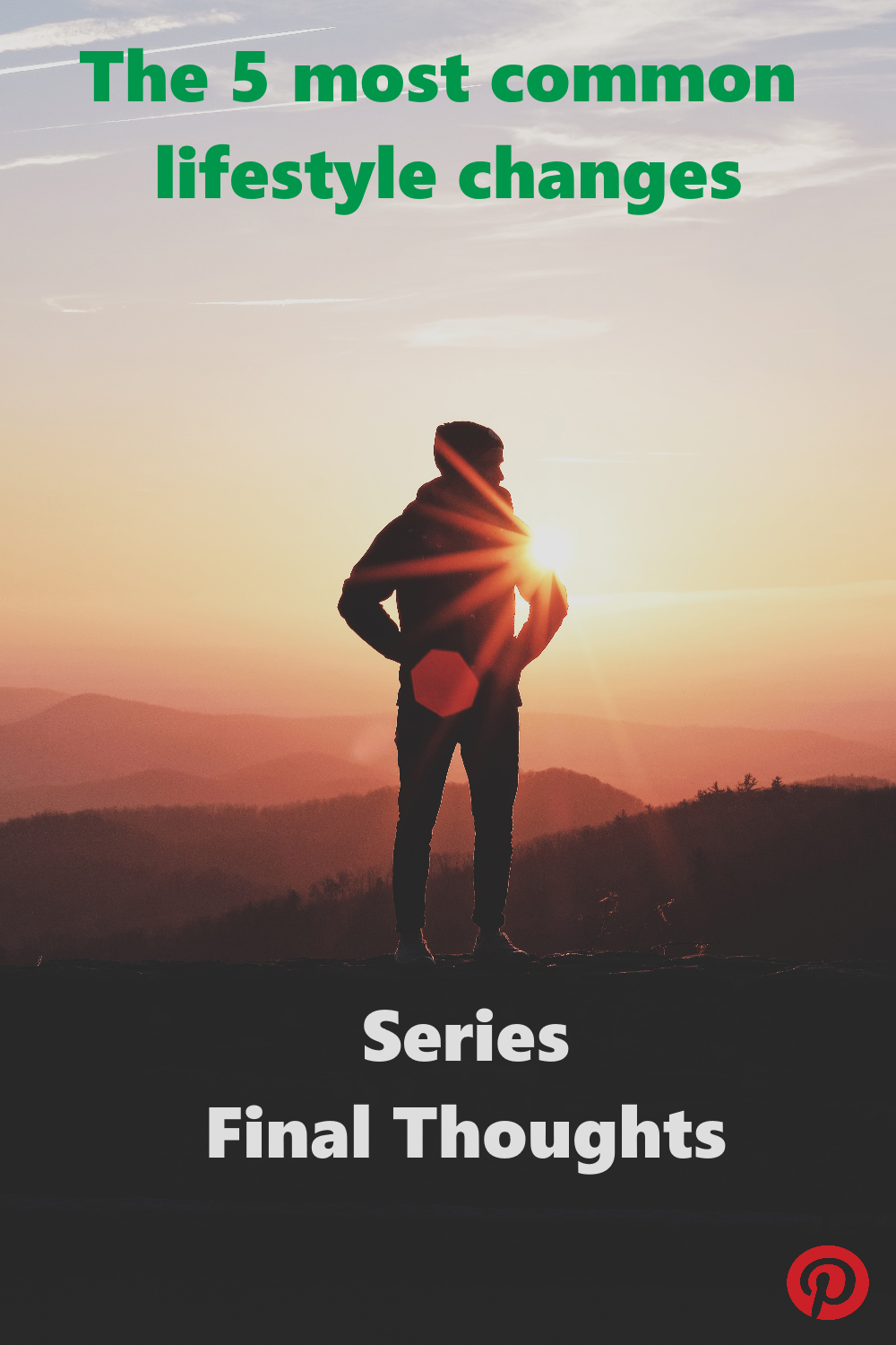The 5 most common lifestyle changes - Series Final Thoughts