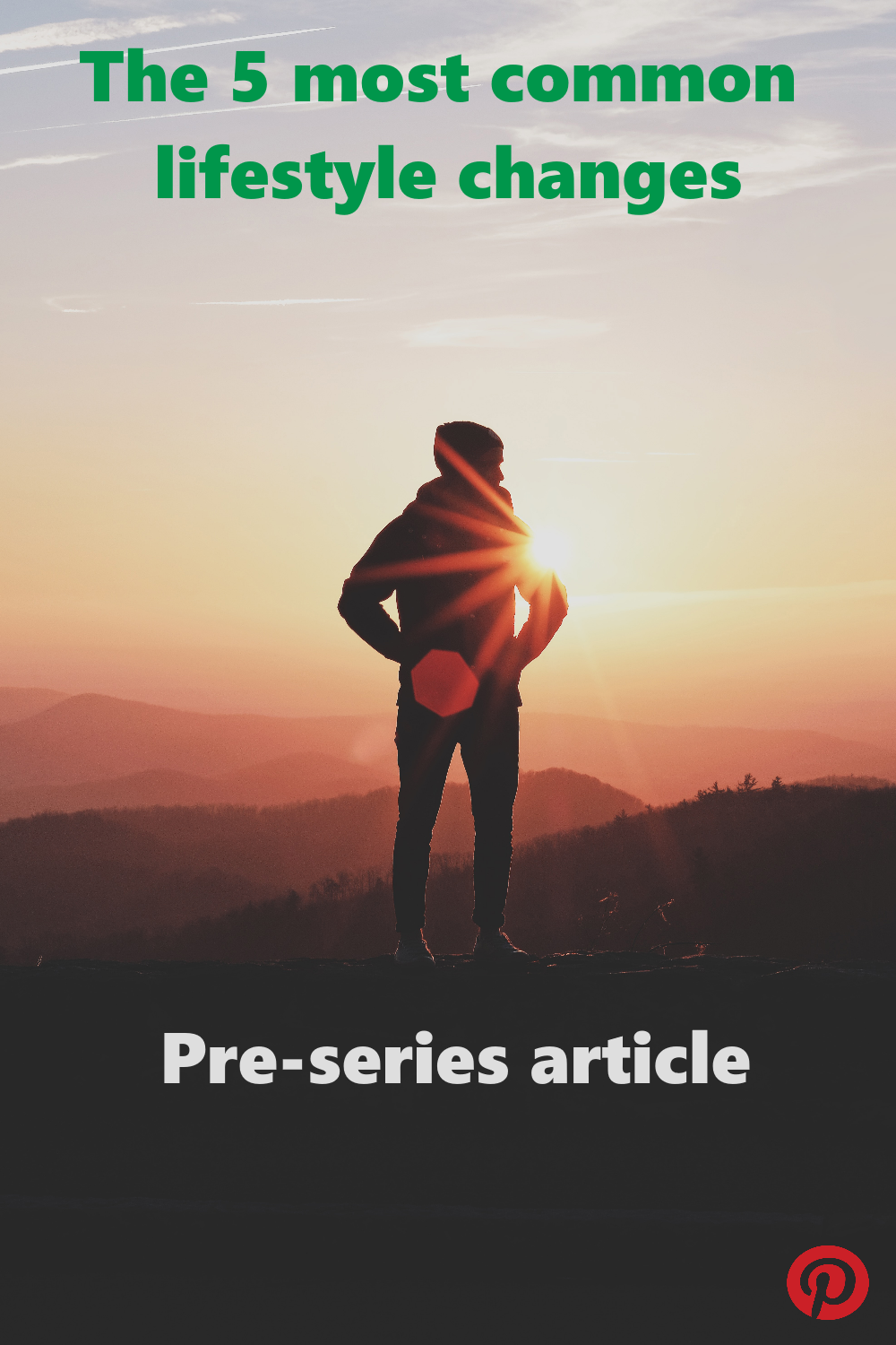 The 5 most common lifestyle changes – Pre-Series Article