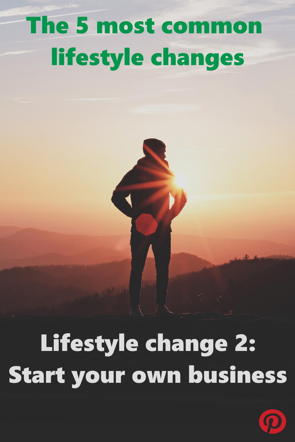 The 5 most common Lifestyle Changes - Start your own business
