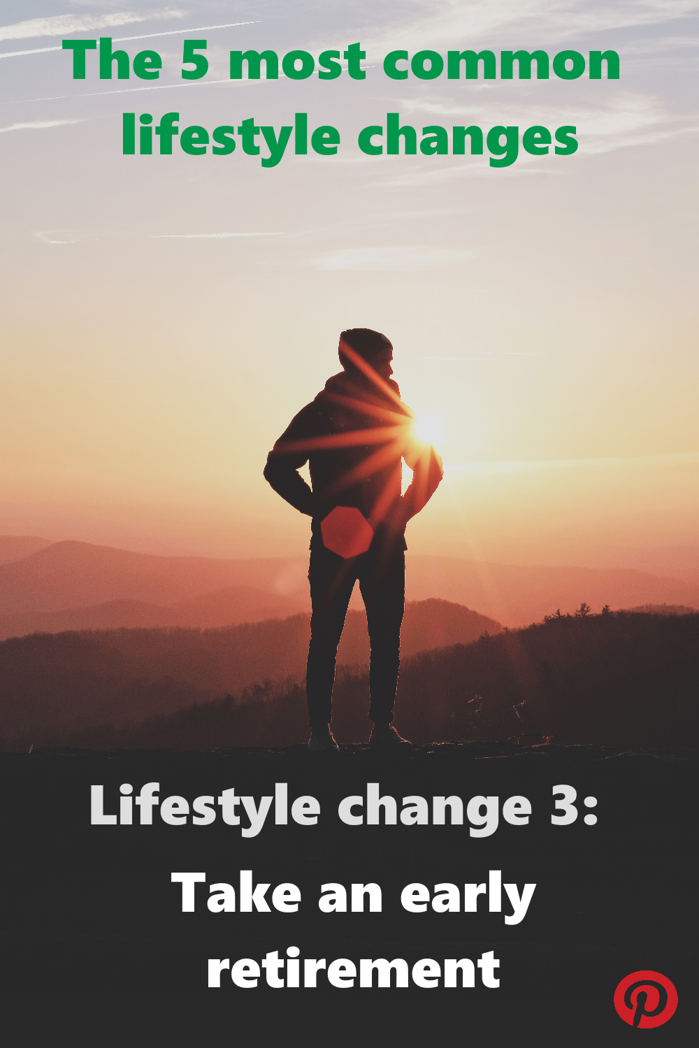 The 5 most common lifestyle changes - #3 Take an early retirement