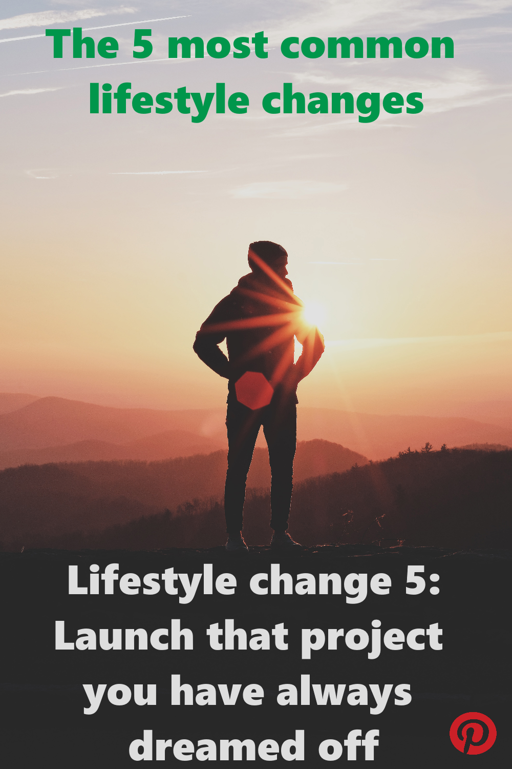 The 5 most common lifestyle changes - #5 Taking a break to launch that long-desired project